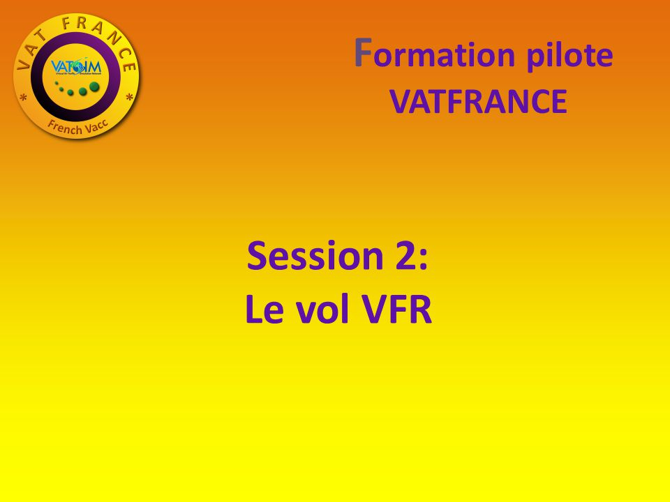 Formation pilote Session 2: Le vol VFR