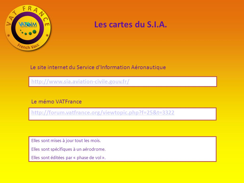 Les cartes du S.I.A. Le site internet du Service d Information Aéronautique. http://www.sia.aviation-civile.gouv.fr/
