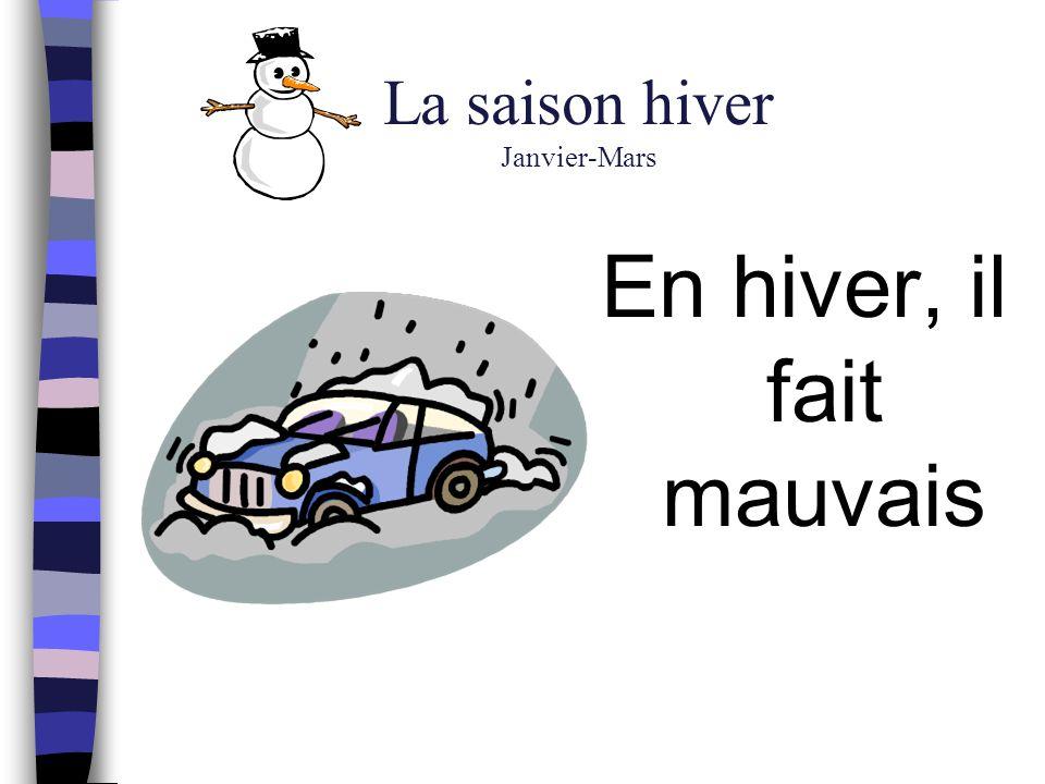 La saison hiver Janvier-Mars