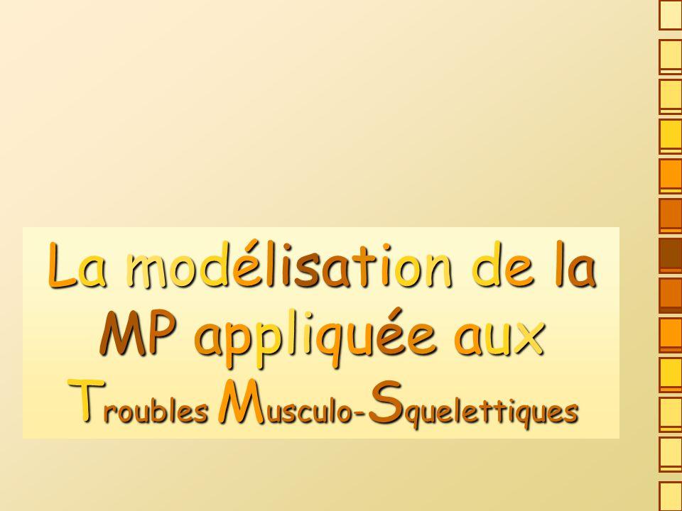 La modélisation de la MP appliquée aux Troubles Musculo-Squelettiques