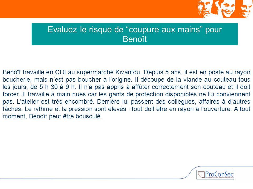 Evaluez le risque de coupure aux mains pour Benoît