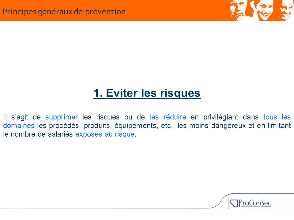 1. Eviter les risques Principes généraux de prévention