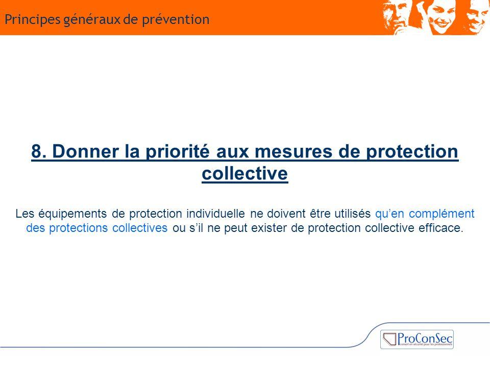 8. Donner la priorité aux mesures de protection collective