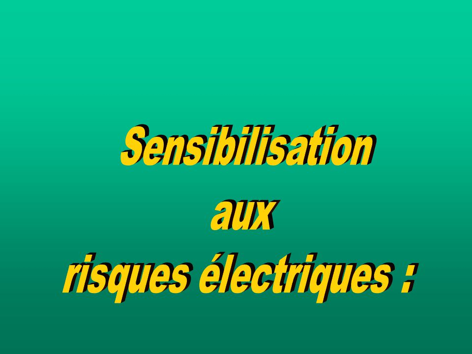 Sensibilisation aux risques électriques :