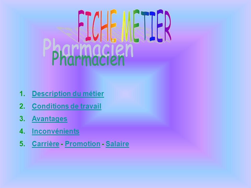 Pharmacien FICHE METIER Description du métier Conditions de travail