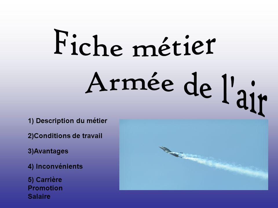 Fiche métier Armée de l air 1) Description du métier