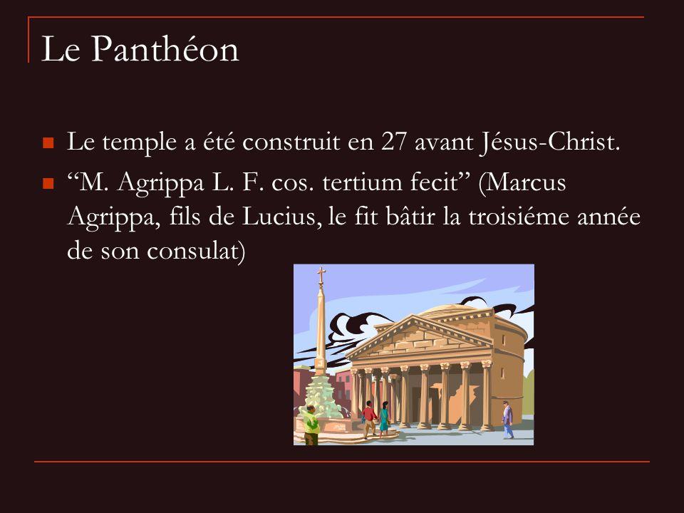 Le Panthéon Le temple a été construit en 27 avant Jésus-Christ.