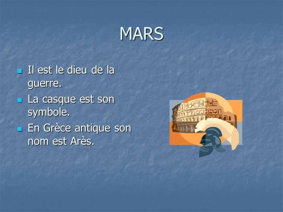 MARS Il est le dieu de la guerre. La casque est son symbole.