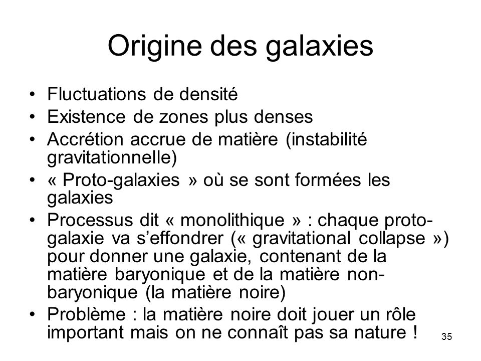 Origine des galaxies Fluctuations de densité