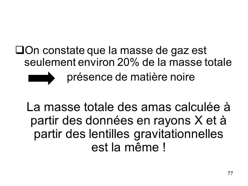 On constate que la masse de gaz est seulement environ 20% de la masse totale