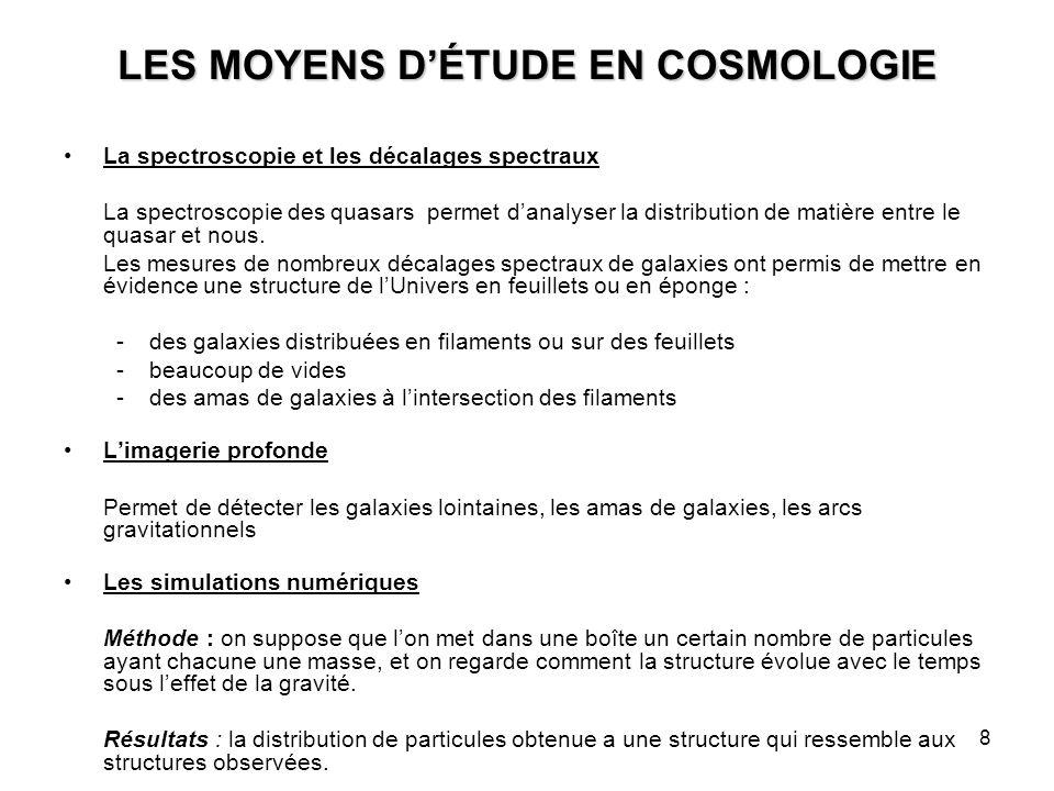 LES MOYENS D'ÉTUDE EN COSMOLOGIE