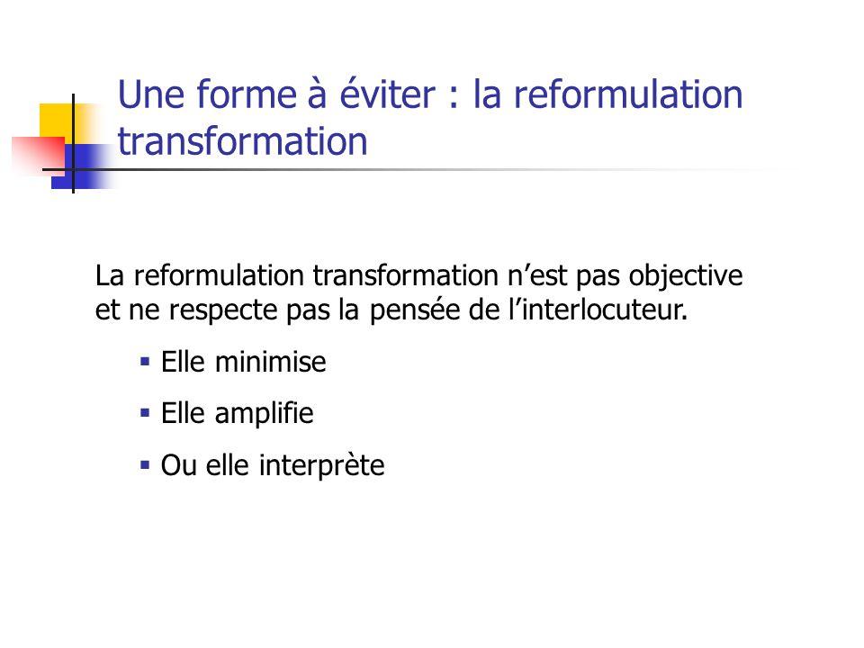 Une forme à éviter : la reformulation transformation