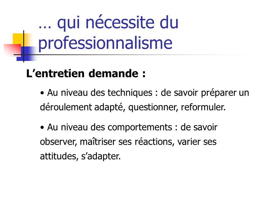 … qui nécessite du professionnalisme