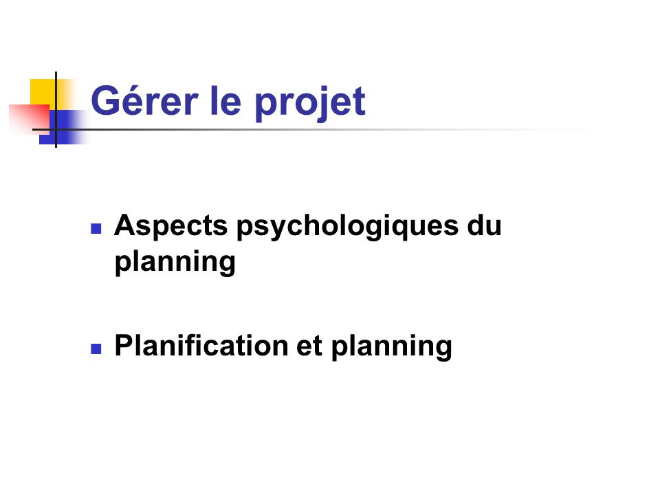 Gérer le projet Aspects psychologiques du planning