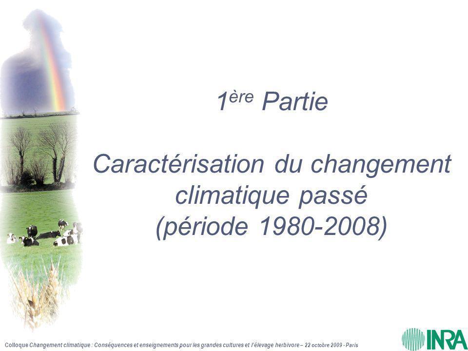 1ère Partie Caractérisation du changement climatique passé (période 1980-2008)