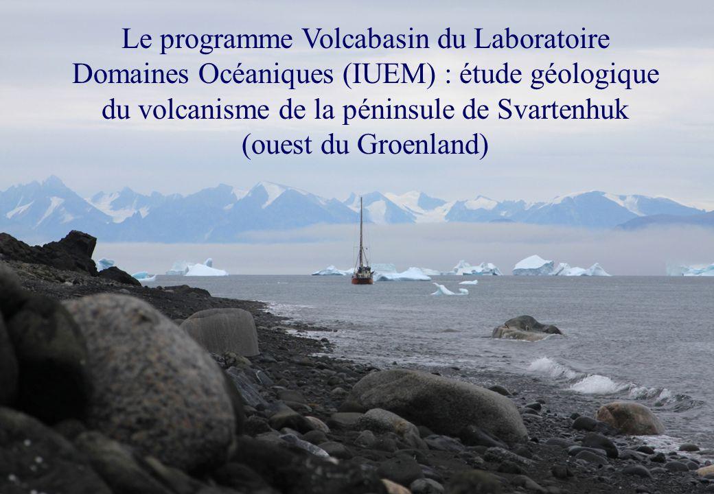 Le programme Volcabasin du Laboratoire Domaines Océaniques (IUEM) : étude géologique du volcanisme de la péninsule de Svartenhuk (ouest du Groenland)