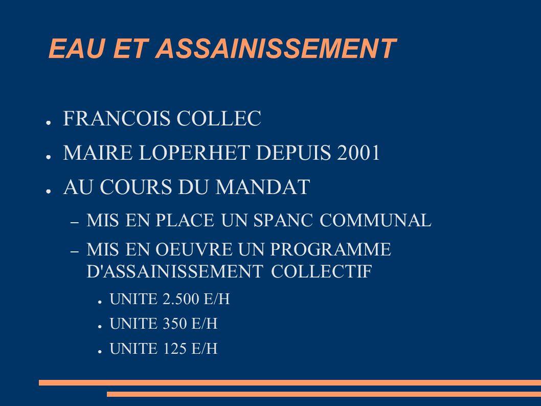 EAU ET ASSAINISSEMENT FRANCOIS COLLEC MAIRE LOPERHET DEPUIS 2001