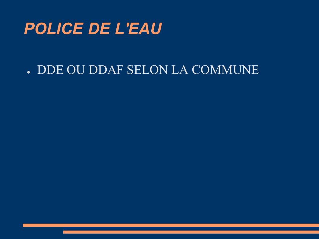 POLICE DE L EAU DDE OU DDAF SELON LA COMMUNE