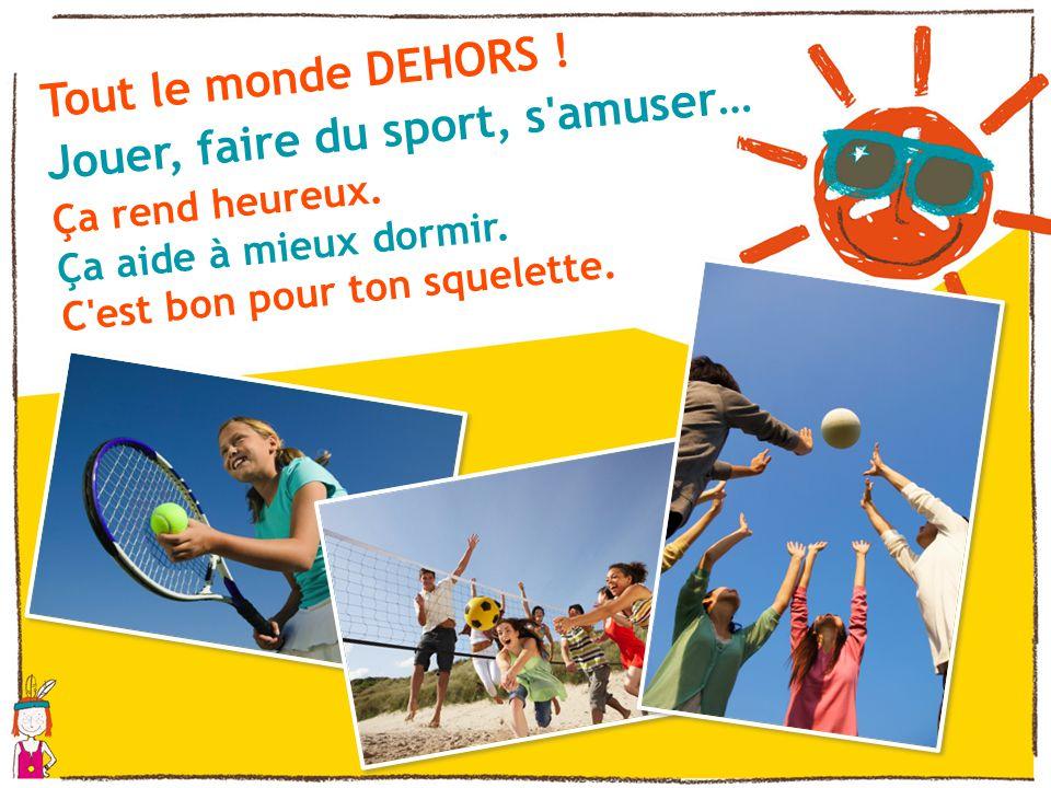 Jouer, faire du sport, s amuser…