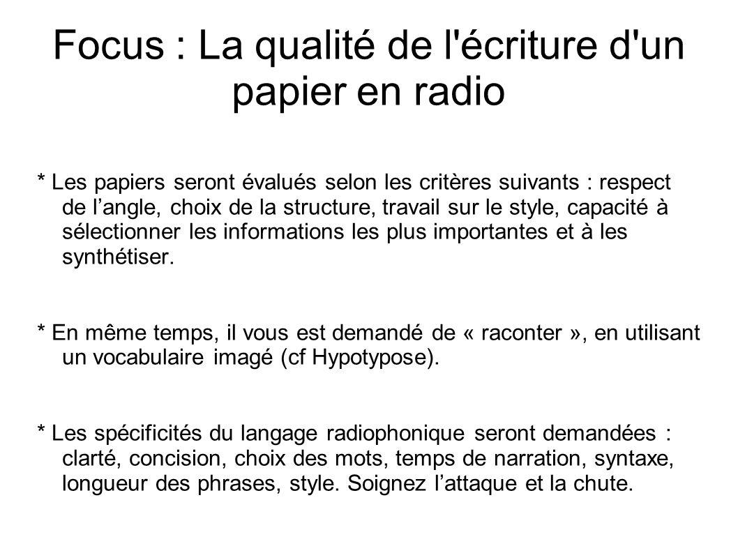 Focus : La qualité de l écriture d un papier en radio
