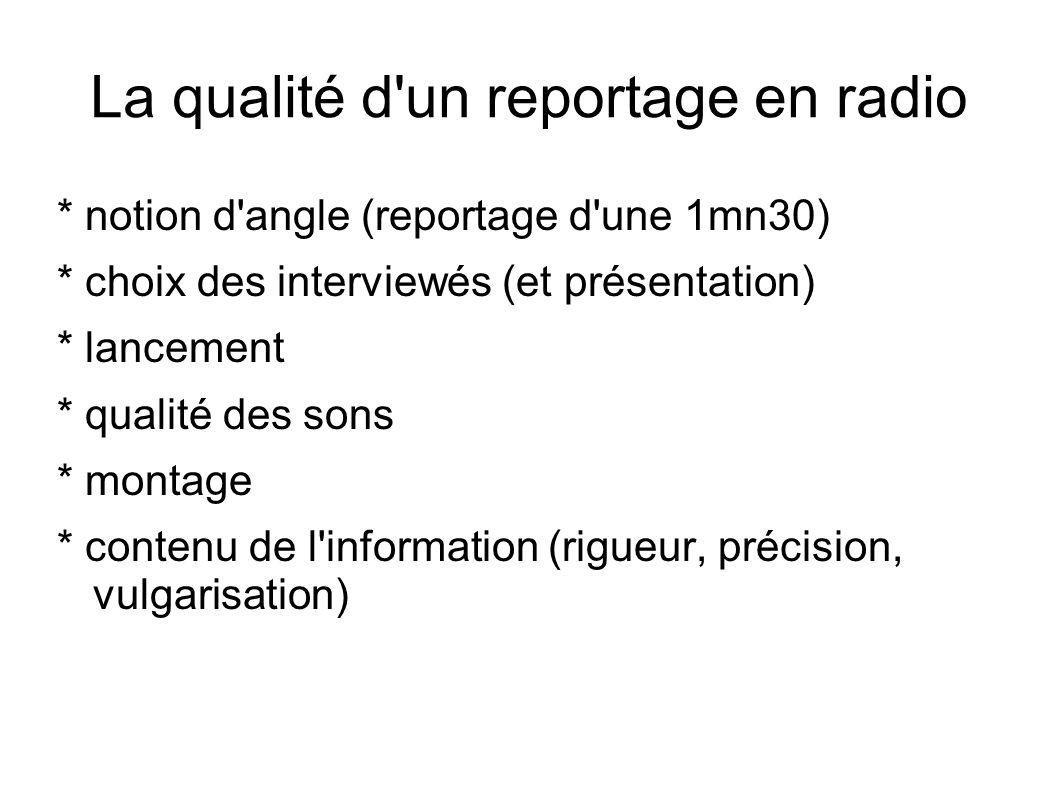 La qualité d un reportage en radio