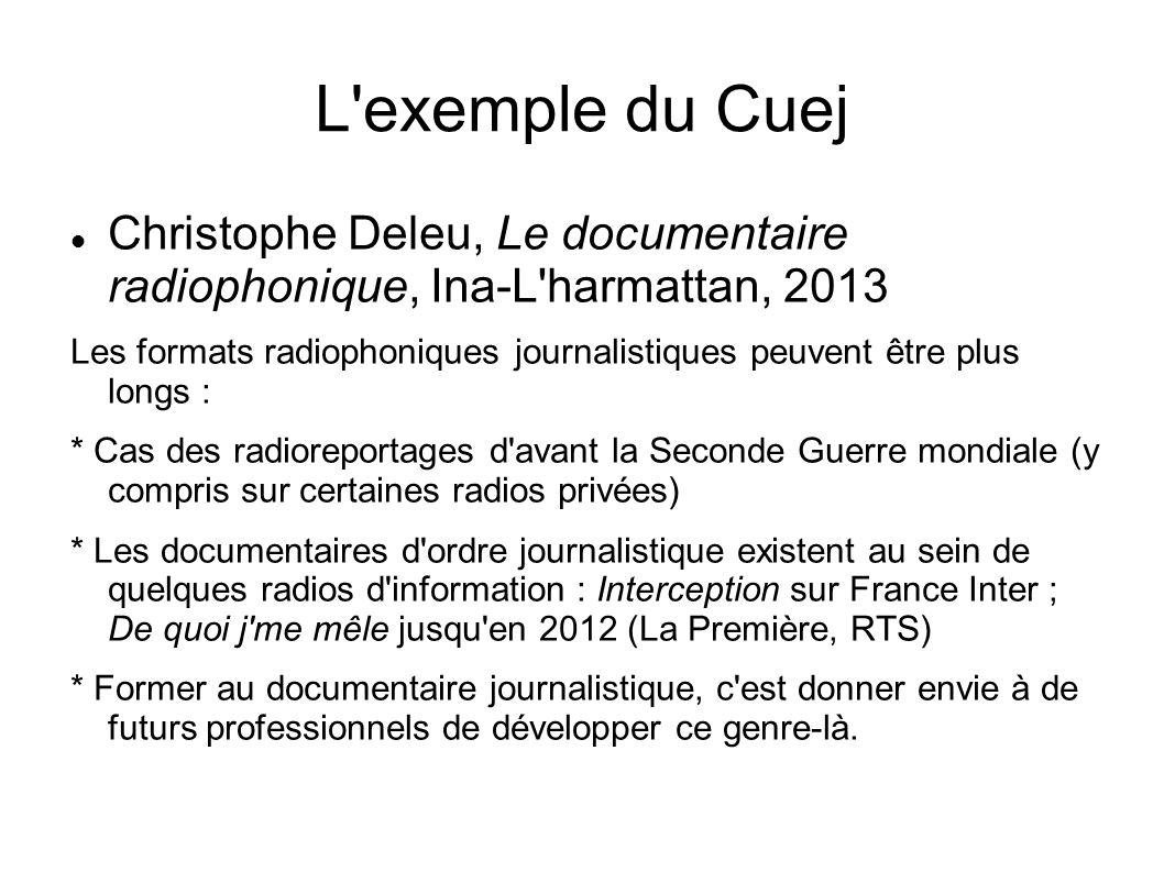 L exemple du Cuej Christophe Deleu, Le documentaire radiophonique, Ina-L harmattan, 2013.