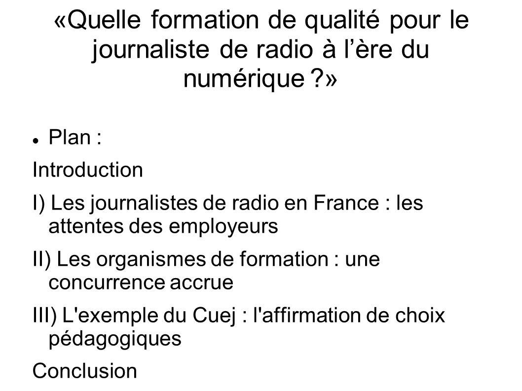 «Quelle formation de qualité pour le journaliste de radio à l'ère du numérique »