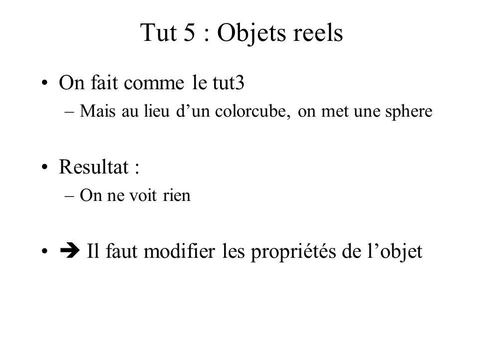 Tut 5 : Objets reels On fait comme le tut3 Resultat :