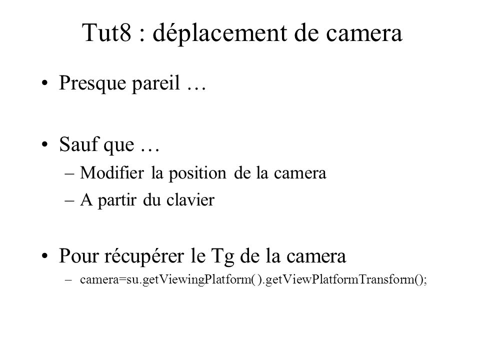 Tut8 : déplacement de camera