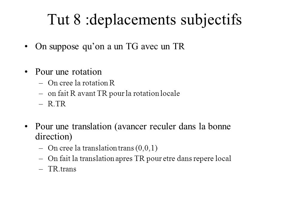 Tut 8 :deplacements subjectifs