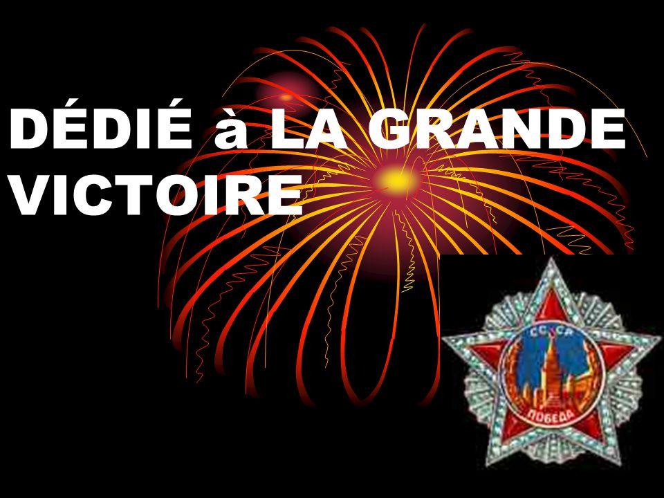DÉDIÉ à LA GRANDE VICTOIRE