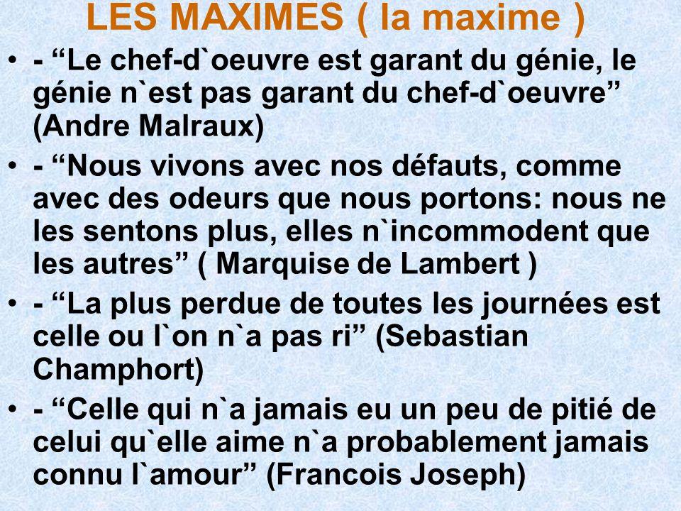 LES MAXIMES ( la maxime )
