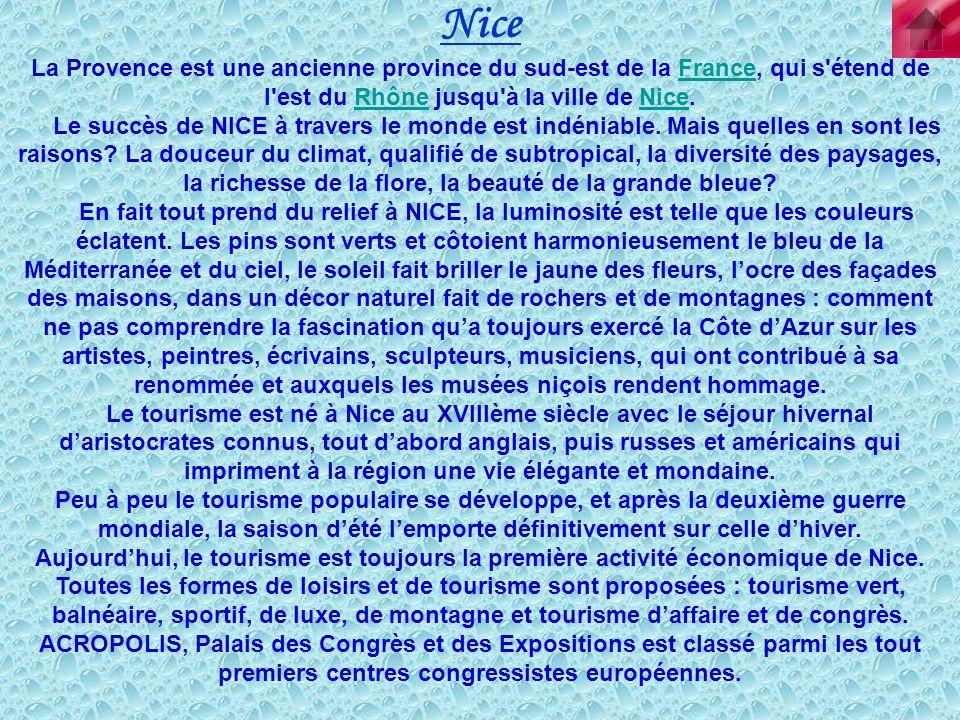 Nice La Provence est une ancienne province du sud-est de la France, qui s étend de l est du Rhône jusqu à la ville de Nice.