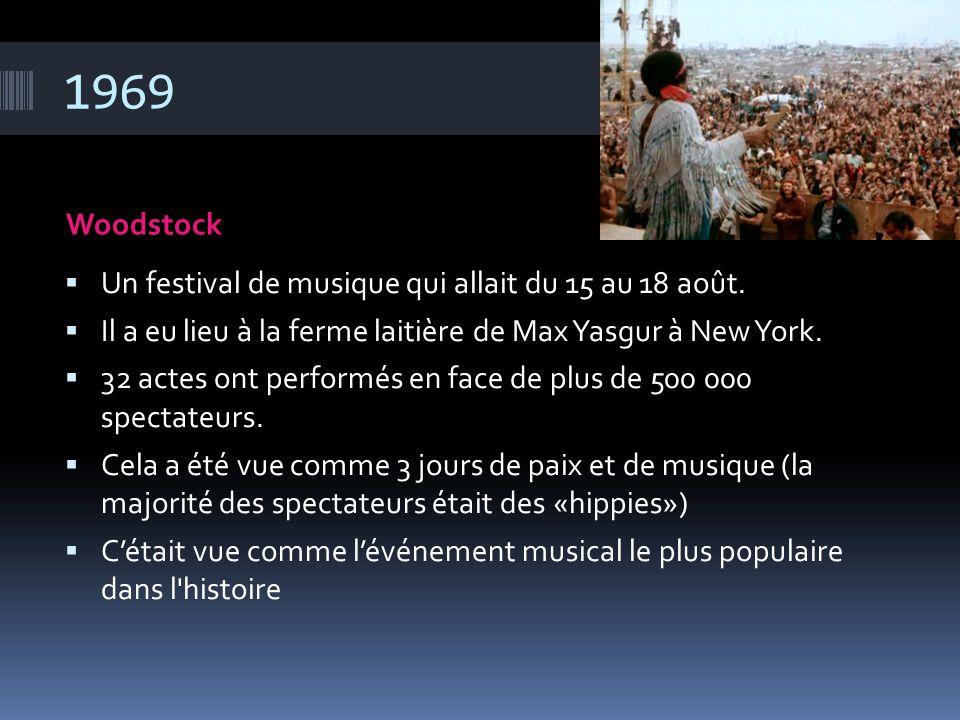 1969 Woodstock Un festival de musique qui allait du 15 au 18 août.