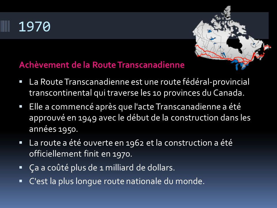 1970 Achèvement de la Route Transcanadienne
