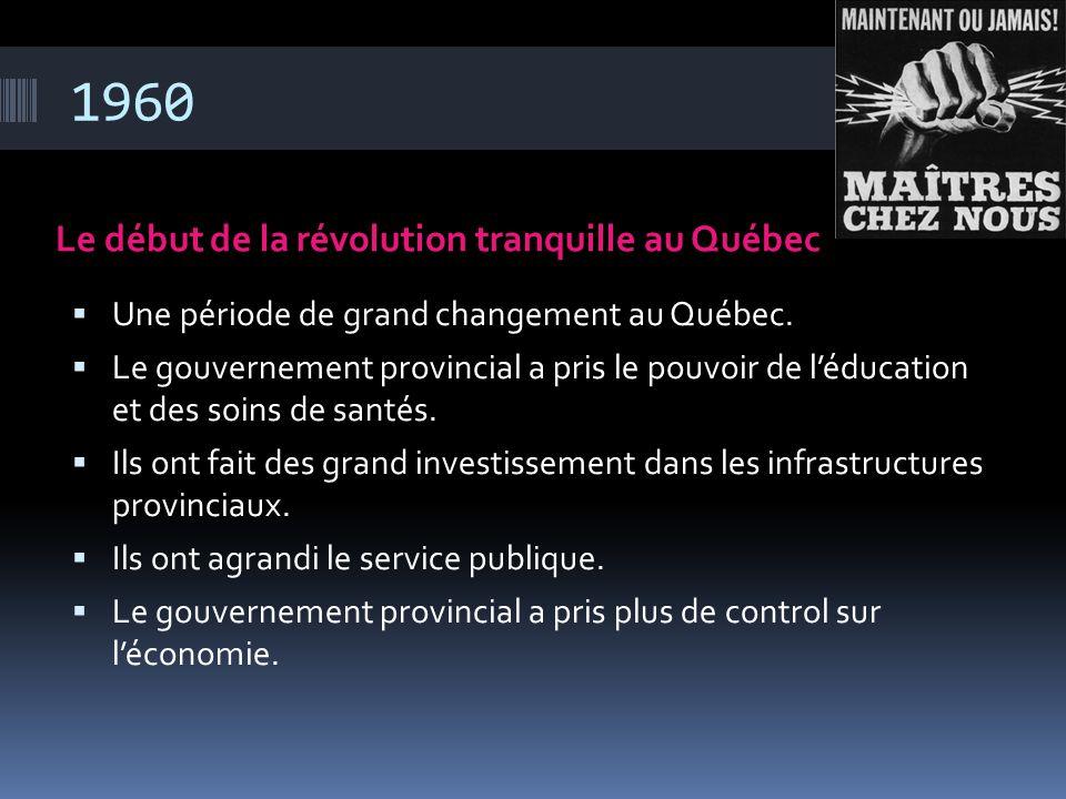1960 Le début de la révolution tranquille au Québec