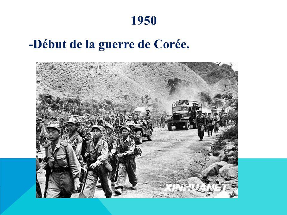 1950 -Début de la guerre de Corée.