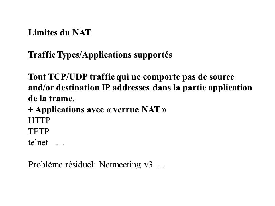 Limites du NAT Traffic Types/Applications supportés.
