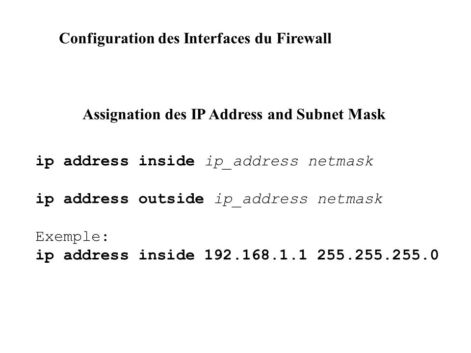Configuration des Interfaces du Firewall