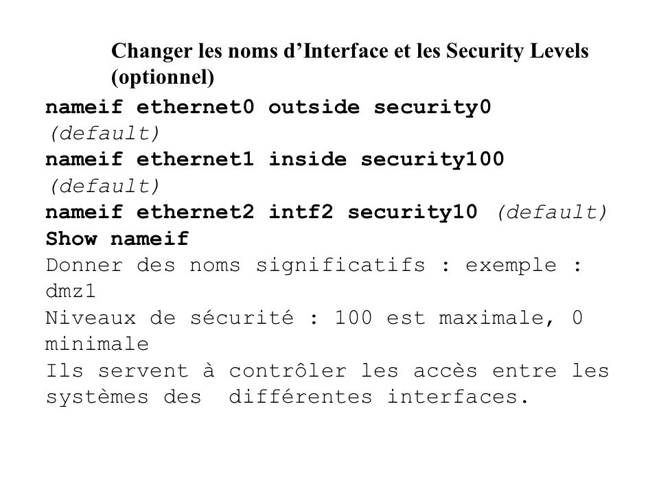 Changer les noms d'Interface et les Security Levels (optionnel)
