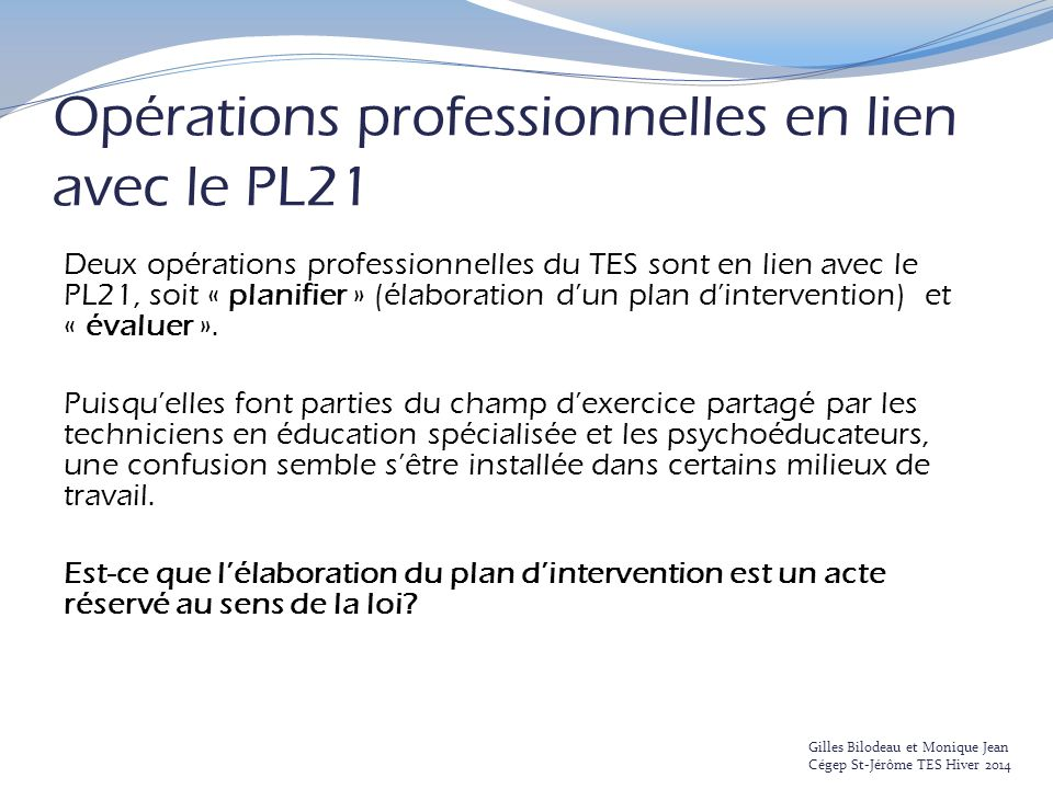 Opérations professionnelles en lien avec le PL21