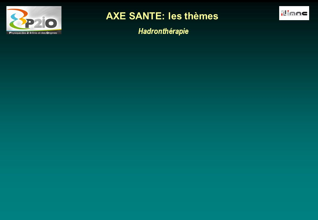 AXE SANTE: les thèmes Hadronthérapie