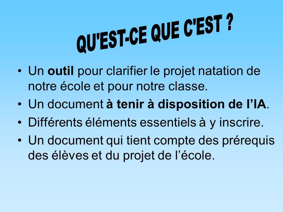 QU EST-CE QUE C EST Un outil pour clarifier le projet natation de notre école et pour notre classe.