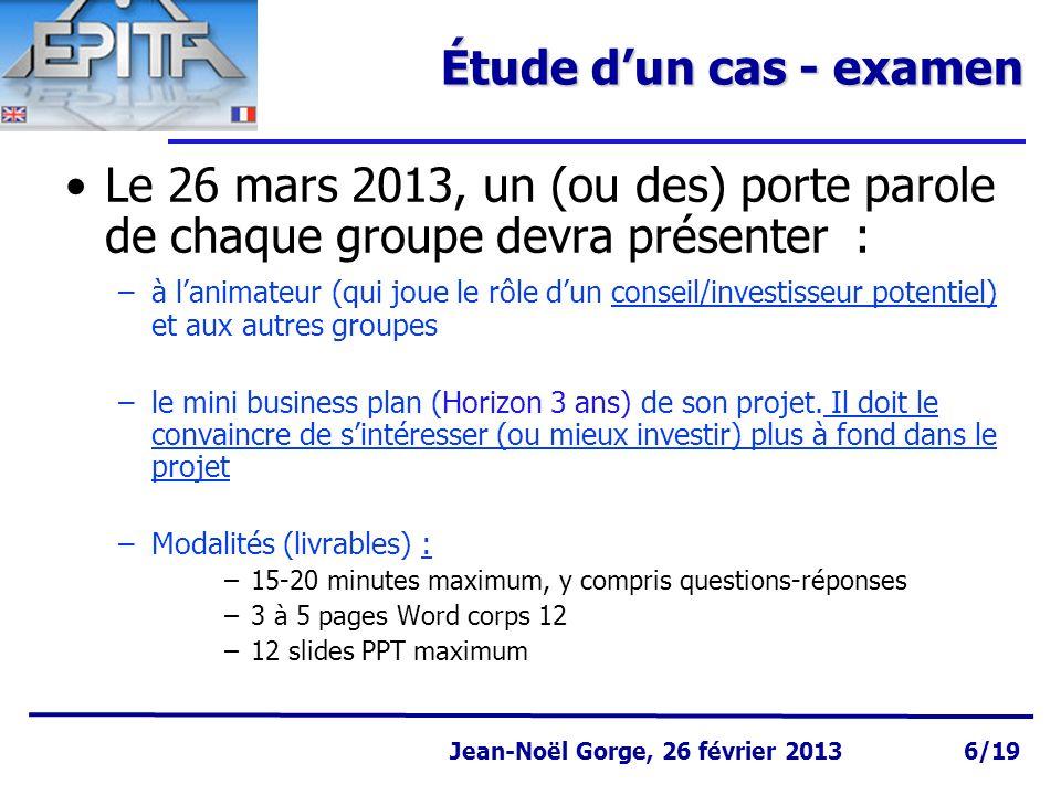 Étude d'un cas - examen Le 26 mars 2013, un (ou des) porte parole de chaque groupe devra présenter :