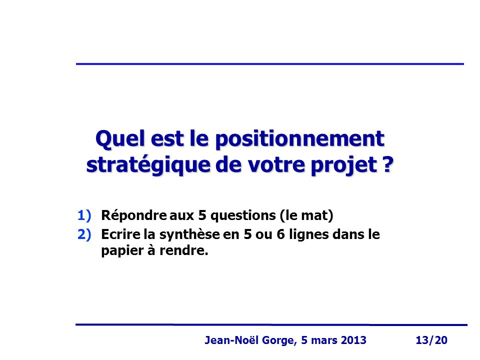 Quel est le positionnement stratégique de votre projet