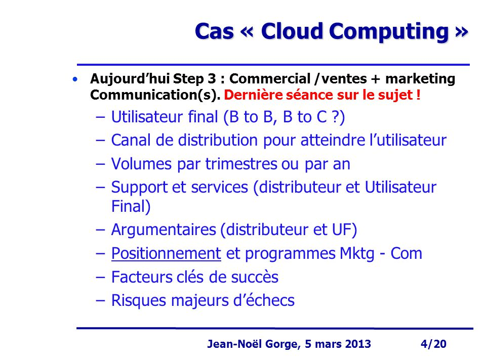 Cas « Cloud Computing » Utilisateur final (B to B, B to C )