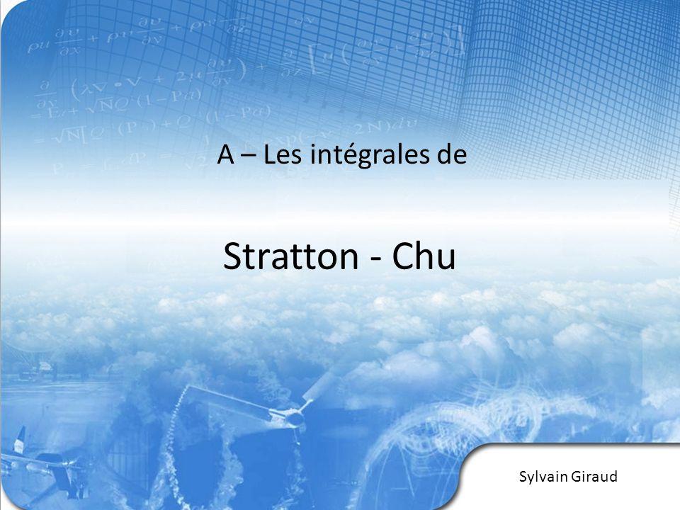 A – Les intégrales de Stratton - Chu Sylvain Giraud