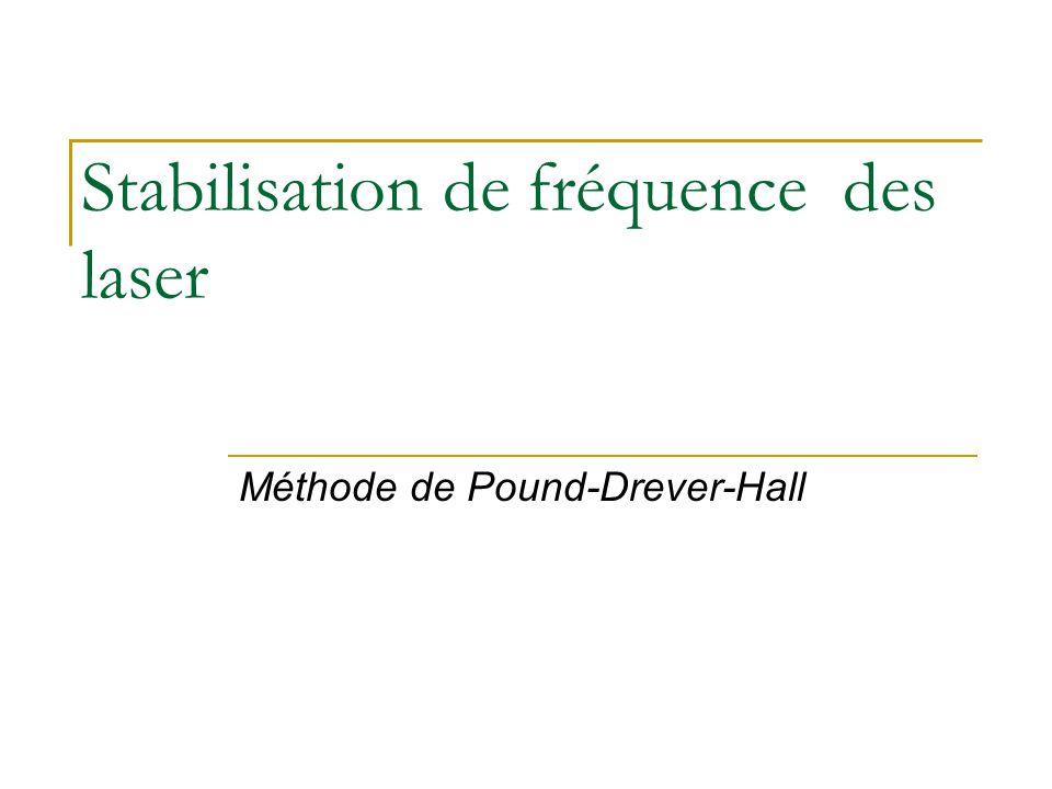 Stabilisation de fréquence des laser