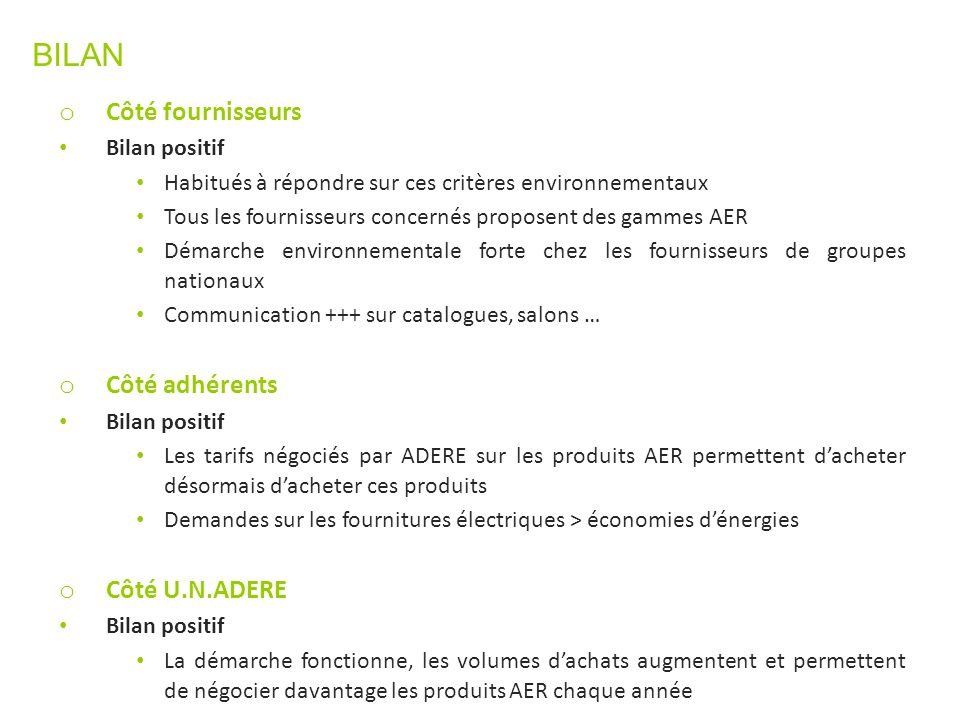 BILAN Côté fournisseurs Côté adhérents Côté U.N.ADERE Bilan positif