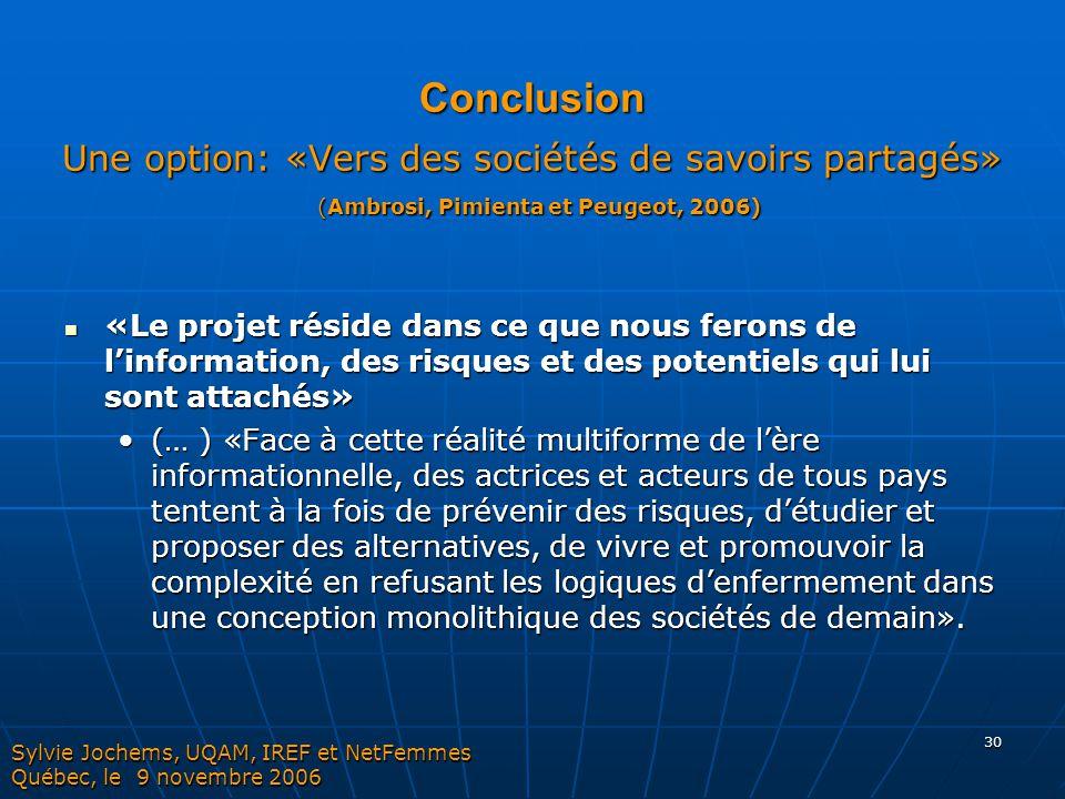 Conclusion Une option: «Vers des sociétés de savoirs partagés» (Ambrosi, Pimienta et Peugeot, 2006)